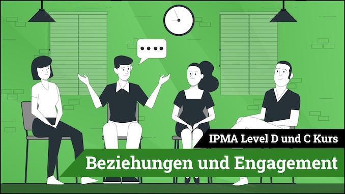IPMA Level D und IPMA Level C Beziehungen und Engagement
