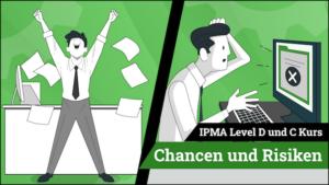 IPMA Level D und IPMA Level C Chancen und Risiken