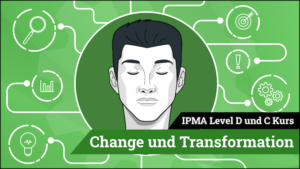 IPMA Level D und IPMA Level C Change und Transformation