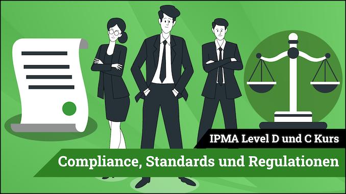 IPMA Level D und IPMA Level C Compliance, Standards, Regulationen
