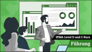 IPMA Level D und IPMA Level C Führung