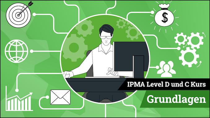 IPMA Level D und IPMA Level C Grundlagen