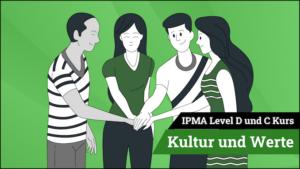 IPMA Level D und IPMA Level C Kultur und Werte
