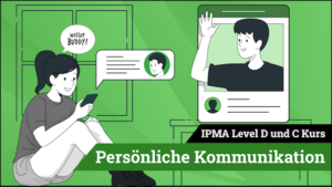 IPMA Level D und IPMA Level C Persönliche Kommunikation