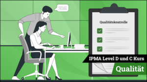 IPMA Level D und IPMA Level C Qualität