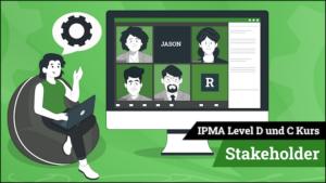 IPMA Level D und IPMA Level C Stakeholder
