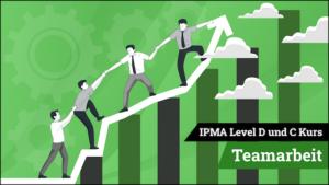 IPMA Level D und IPMA Level C Teamarbeit